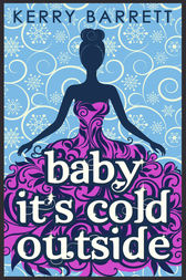 Baby It's Cold Outside (Could It Be Magic?, Book 3) by Kerry Barrett