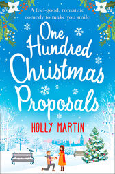 One Hundred Christmas Proposals by Holly Martin