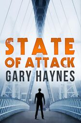 State Of Attack (a Tom Dupree novel, Book 2) by Gary Haynes