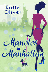 Manolos In Manhattan (Marrying Mr Darcy, Book 3) by Katie Oliver