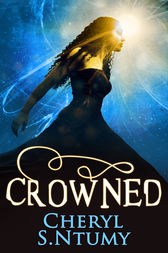 Crowned (A Conyza Bennett story, Book 3) by Cheryl S. Ntumy