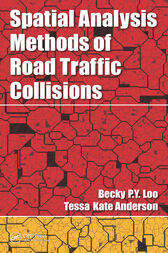 Spatial Analysis Methods of Road Traffic Collisions by Becky P. Y. Loo