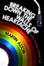 Breaking Down the Walls of Heartache by Martin Aston