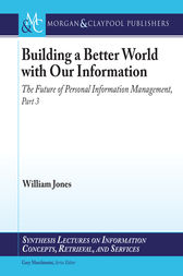 Building a Better World with our Information by William Jones
