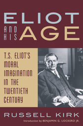 Eliot and His Age by Russell Kirk