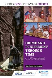 Hodder GCSE History for Edexcel: Crime and punishment through time, c1000-present by Alec Fisher