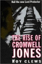 The Rise of Cromwell Jones by Roy Clews