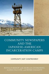 Community Newspapers and the Japanese-American Incarceration Camps by Ronald Bishop