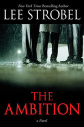The Ambition by Lee Strobel
