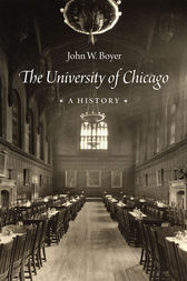 The University of Chicago by John W. Boyer