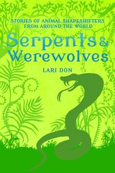Serpents and Werewolves by Lari Don