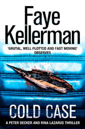 Cold Case (Peter Decker and Rina Lazarus Series, Book 17) by Faye Kellerman