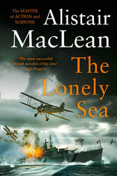 The Lonely Sea by Alistair MacLean