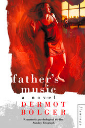 Father's Music by Dermot Bolger