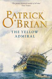 The Yellow Admiral (Aubrey/Maturin Series, Book 18) by Patrick O'Brian
