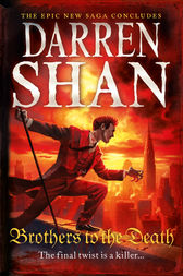 Brothers to the Death (The Saga of Larten Crepsley, Book 4) by Darren Shan