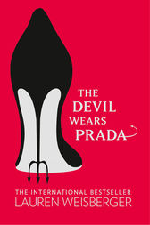 The Devil Wears Prada: Loved the movie? Read the book! by Lauren Weisberger