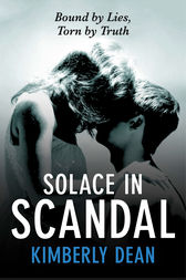 Solace in Scandal by Kimberly Dean