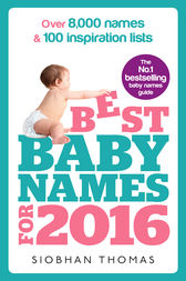 Best Baby Names for 2016 by Siobhan Thomas