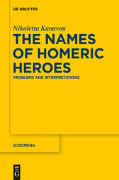 The Names of Homeric Heroes by Nikoletta Kanavou