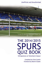 The 2014/2015 Spurs Quiz Book by Chris Cowlin