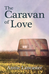 The Caravan of Love by Annie Lancaster