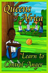 Queens of Africa: Learn To Control Anger by JudyBee;  Dan Doodies
