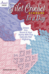 Filet Crochet Afghans in a Day by Annie's