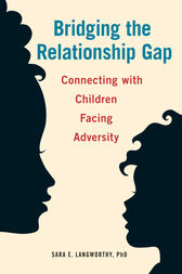 Bridging the Relationship Gap by Sara  E. Langworthy