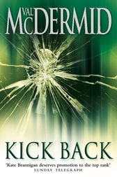 Kick Back (PI Kate Brannigan, Book 2) by Val McDermid