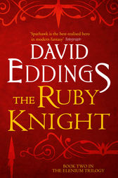 The Ruby Knight (The Elenium Trilogy, Book 2) by David Eddings
