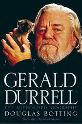 Gerald Durrell: The Authorised Biography (Text Only) by Douglas Botting