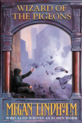 Wizard of the Pigeons by Megan Lindholm