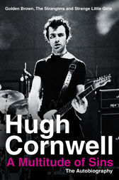 A Multitude of Sins: Golden Brown, The Stranglers and Strange Little Girls by Hugh Cornwell
