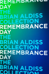 Remembrance Day (The Squire Quartet, Book 3) by Brian Aldiss