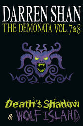 Volumes 7 and 8 - Death's Shadow/Wolf Island (The Demonata) by Darren Shan