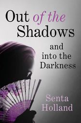 Out of the Shadows by Senta Holland