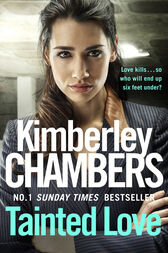 Tainted Love: A gripping thriller with a shocking twist from the No 1 bestseller by Kimberley Chambers