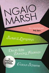 Inspector Alleyn 3-Book Collection 4: A Surfeit of Lampreys, Death and the Dancing Footman, Colour Scheme by Ngaio Marsh