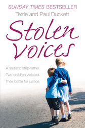 Stolen Voices: A sadistic step-father. Two children violated. Their battle for justice. by Terrie Duckett
