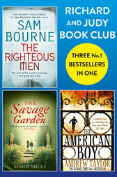 Richard and Judy Bookclub - 3 Bestsellers in 1: The American Boy, The Savage Garden, The Righteous Men by Andrew Taylor