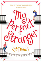 My Perfect Stranger: A hilarious love story by the author of One Day in December by Kat French