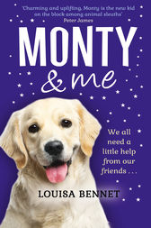 Monty and Me: A heart-warmingly wagtastic novel! by Louisa Bennet