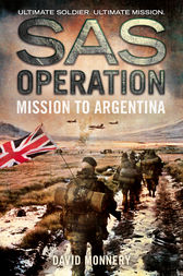 Mission to Argentina (SAS Operation) by David Monnery