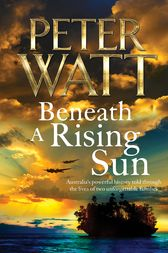 Beneath a Rising Sun: The Frontier Series 10 by Peter Watt
