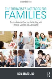 The Therapist's Notebook for Families by Bob Bertolino
