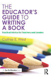 The Educator's Guide to Writing a Book by Cathie E. West