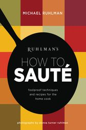 Ruhlman's How to Saute by Michael Ruhlman