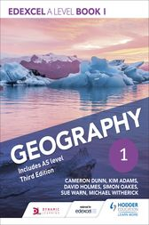 Edexcel A level Geography Book 1 Third Edition by Cameron Dunn