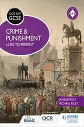OCR GCSE History SHP: Crime and Punishment c.1250 to present by Michael Riley
